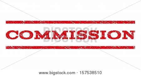 Commission watermark stamp. Text caption between parallel lines with grunge design style. Rubber seal stamp with scratched texture. Vector red color ink imprint on a white background.