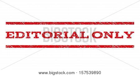 Editorial Only watermark stamp. Text tag between parallel lines with grunge design style. Rubber seal stamp with unclean texture. Vector red color ink imprint on a white background.