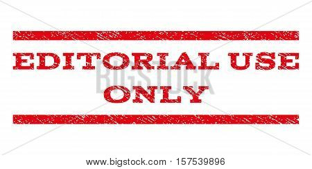 Editorial Use Only watermark stamp. Text tag between parallel lines with grunge design style. Rubber seal stamp with unclean texture. Vector red color ink imprint on a white background.