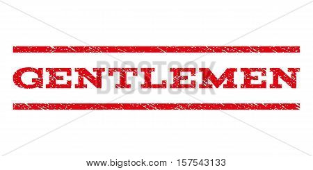 Gentlemen watermark stamp. Text tag between parallel lines with grunge design style. Rubber seal stamp with dust texture. Vector red color ink imprint on a white background.