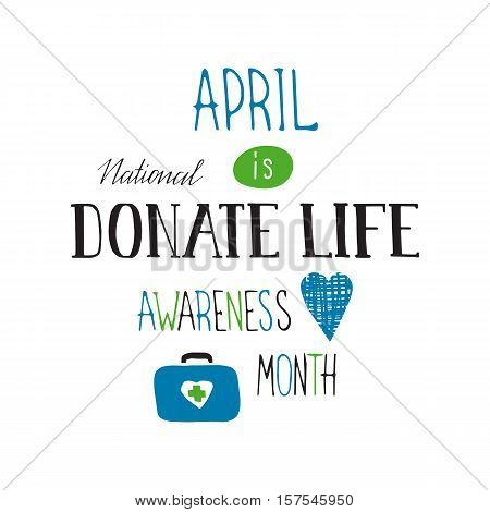 Vector hand drawn lettering on clean white background. Donate Life Awareness month announcement. Organ transplantation, healthcare concept. For card, logo, badge, t-shirt print, poster, banner design.