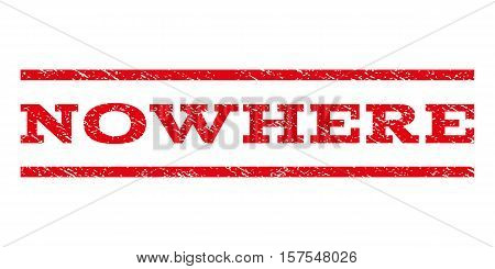 Nowhere watermark stamp. Text tag between parallel lines with grunge design style. Rubber seal stamp with unclean texture. Vector red color ink imprint on a white background.