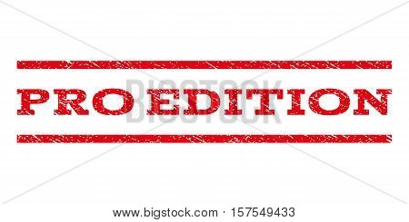 Pro Edition watermark stamp. Text tag between parallel lines with grunge design style. Rubber seal stamp with unclean texture. Vector red color ink imprint on a white background.