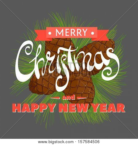 Pine needles and cones with a beautiful inscription Merry Christmas and Happy New Year