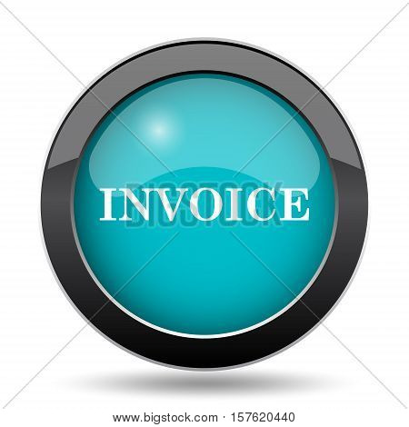 Invoice icon. Invoice website button on white background. poster
