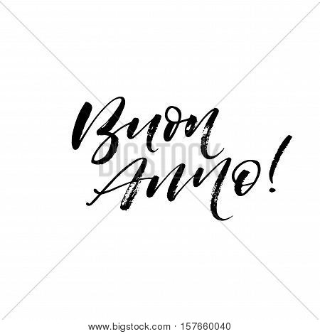 Buon Anno postcard. Happy New Year in italian. Hand drawn holiday background. Ink illustration. Modern brush calligraphy. Isolated on white background.