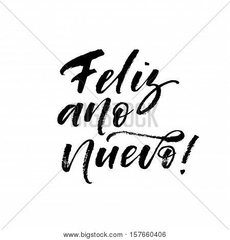 Feliz ano nuevo postcard. Happy New Year in spain. Ink illustration. Modern brush calligraphy. Isolated on white background.