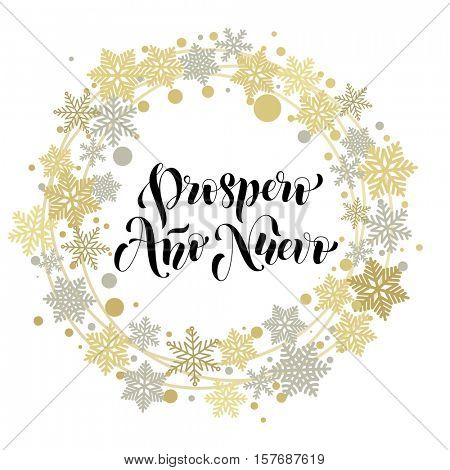 Spanish New Year. Prospero Ano Nuevo wish greeting card lettering. Vector calligraphy text with ornament decoration of golden wreath and silver snowflakes on white background