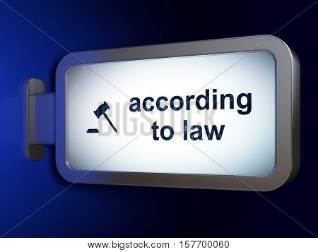 Law concept: According To Law and Gavel on advertising billboard background, 3D rendering
