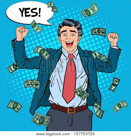 Pop Art Successful Businessman Celebrating in Falling Down Money. Vector illustration