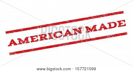 American Made watermark stamp. Text tag between parallel lines with grunge design style. Rubber seal stamp with dust texture. Vector red color ink imprint on a white background.