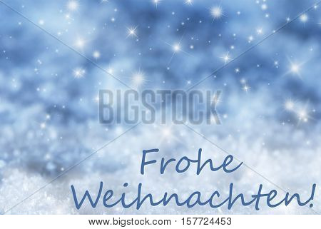 German Text Frohe Weihnachten Means Merry Christmas. Blue Sparkling Christmas Background Or Texture With Snow. Copy Space For Your Text Here