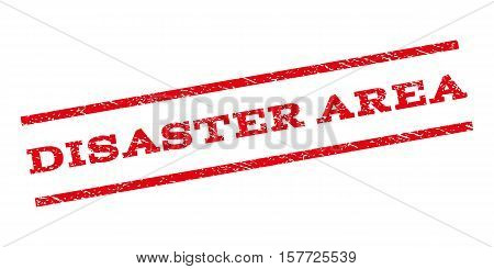 Disaster Area watermark stamp. Text tag between parallel lines with grunge design style. Rubber seal stamp with dirty texture. Vector red color ink imprint on a white background.
