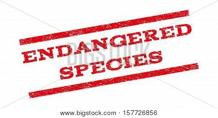 Endangered Species watermark stamp. Text caption between parallel lines with grunge design style. Rubber seal stamp with dust texture. Vector red color ink imprint on a white background.