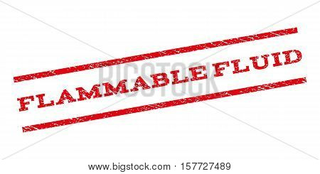 Flammable Fluid watermark stamp. Text tag between parallel lines with grunge design style. Rubber seal stamp with dirty texture. Vector red color ink imprint on a white background.