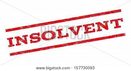 Insolvent watermark stamp. Text caption between parallel lines with grunge design style. Rubber seal stamp with dirty texture. Vector red color ink imprint on a white background.
