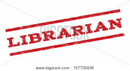 Librarian watermark stamp. Text tag between parallel lines with grunge design style. Rubber seal stamp with unclean texture. Vector red color ink imprint on a white background.