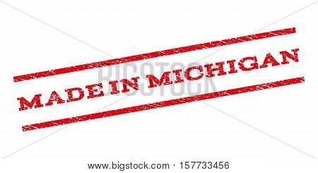 Made In Michigan watermark stamp. Text tag between parallel lines with grunge design style. Rubber seal stamp with dust texture. Vector red color ink imprint on a white background.