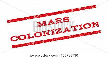 Mars Colonization watermark stamp. Text tag between parallel lines with grunge design style. Rubber seal stamp with dirty texture. Vector red color ink imprint on a white background.