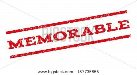 Memorable watermark stamp. Text tag between parallel lines with grunge design style. Rubber seal stamp with dirty texture. Vector red color ink imprint on a white background.