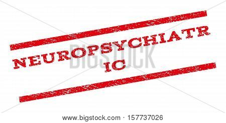 Neuropsychiatric watermark stamp. Text caption between parallel lines with grunge design style. Rubber seal stamp with dirty texture. Vector red color ink imprint on a white background.