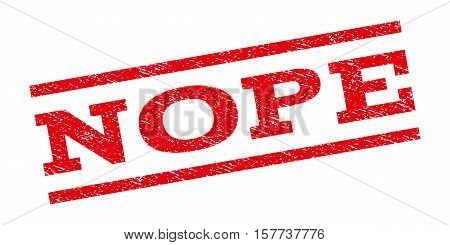 Nope watermark stamp. Text caption between parallel lines with grunge design style. Rubber seal stamp with unclean texture. Vector red color ink imprint on a white background.