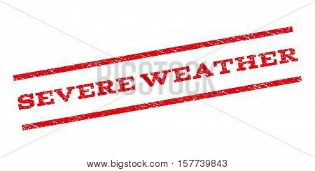 Severe Weather watermark stamp. Text caption between parallel lines with grunge design style. Rubber seal stamp with unclean texture. Vector red color ink imprint on a white background.