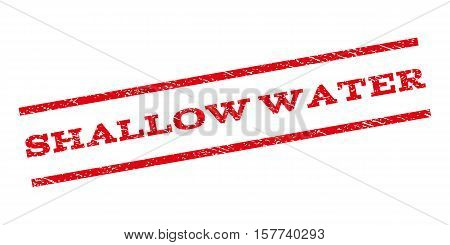 Shallow Water watermark stamp. Text tag between parallel lines with grunge design style. Rubber seal stamp with scratched texture. Vector red color ink imprint on a white background.