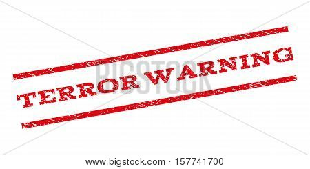 Terror Warning watermark stamp. Text caption between parallel lines with grunge design style. Rubber seal stamp with dust texture. Vector red color ink imprint on a white background.
