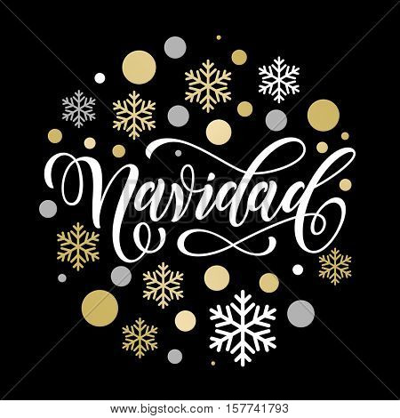 Navidad Spanish Christmas lettering greeting card with golden and silver Christmas ornaments decoration of snowflakes. Calligraphic lettering design