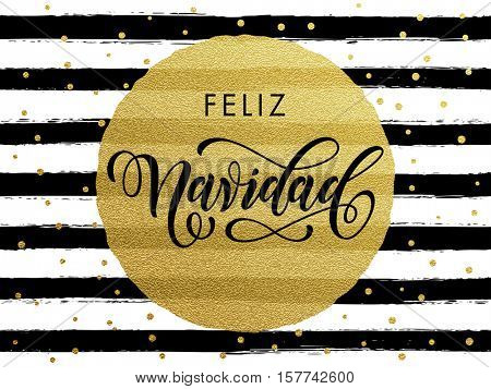 Feliz Navidad Spanish Merry Christmas gold glitter text for greeting card. Vector black stripes with gold foil gilt circle