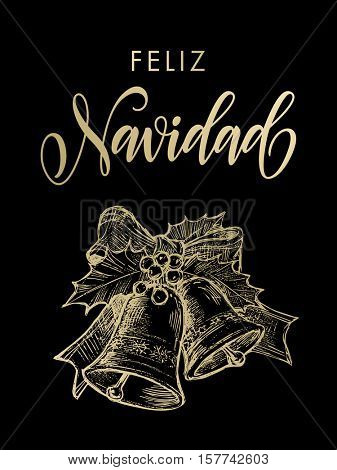 Spanish greeting Feliz Navidad Merry Christmas gold bell ornament decoration with holly bow tie. Vector golden glittering lettering on black background