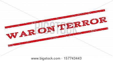 War On Terror watermark stamp. Text caption between parallel lines with grunge design style. Rubber seal stamp with unclean texture. Vector red color ink imprint on a white background.