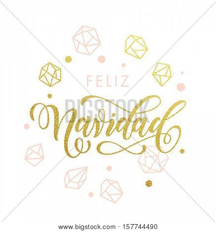 Spanish Merry Christmas Feliz Navidad greeting cards with gold glitter crystal ornaments on white festive background. Golden calligraphy lettering and confetti