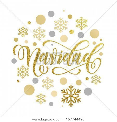 Christmas in Spanish greeting. Navidad card with golden and silver Christmas ornaments decoration of snowflakes. Calligraphic lettering design on white background
