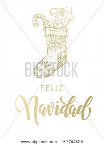 Merry Christmas in Spanish Feliz Navidad. Christmas gifts stocking. Gold glitter gilding sock ornament decoration, presents. Christmas greeting modern trend card, poster lettering design
