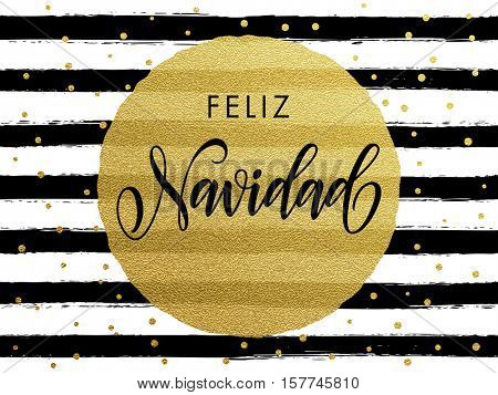 Merry Christmas Feliz Navidad Spanish text. Gold glitter gilding greeting card. Vector black stripes, snowflakes, golden glittering circle ball ornament. Calligraphy lettering modern trend
