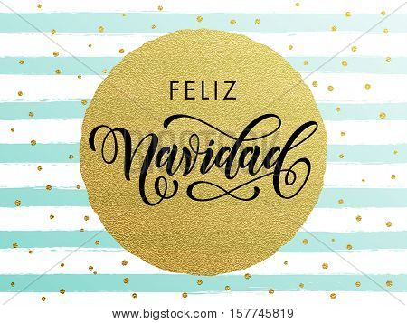 Spanish Merry Christmas Feliz Navidad gold glitter gilding foil greeting card. Vector frosty stripes of winter snow frost with golden glittering circle ball ornament. Gilt calligraphy lettering