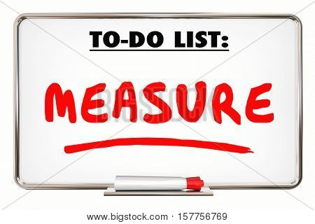 Measure. To Do List. Evaluate. Analyze. Dry Erase Board 3d Illustration