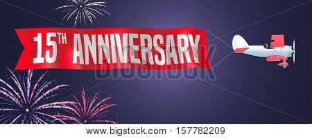 15 years anniversary vector illustration banner flyer icon symbol sign. Design element with biplane and fireworks for 15th anniversary birthday card