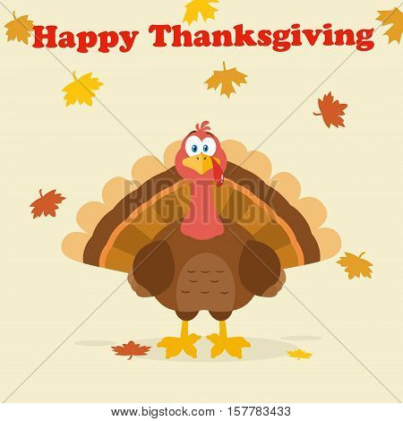 Happy Thanksgiving Text Over A Turkey Bird Cartoon Mascot Character. Illustration Flat Design With Background