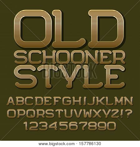 Golden brown stripy letters and numbers. Beautiful roundish font. Isolated english alphabet and emblem with text Old Schooner Style.