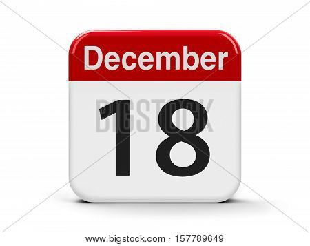 Calendar web button - The Eighteenth of December - International Migrants Day three-dimensional rendering 3D illustration