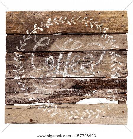 Old coffee symbow on wood material - vintage billboard. isolate on whitebackground