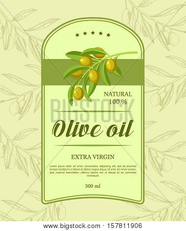 Retro label for olive oil with green olive branch. Vector illustration. Label designed for advertising live oil premium quality.