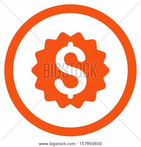 Financial Reward Seal vector rounded icon. Image style is a flat icon symbol inside a circle, orange color, white background.