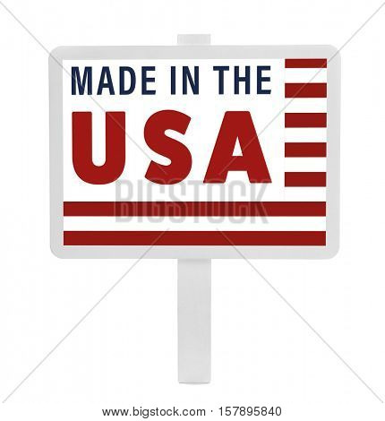 Signboard with text MADE IN THE USA on white background. Manufacturing quality concept.
