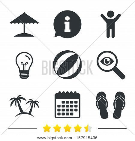 Beach holidays icons. Ball, umbrella and flip-flops sandals signs. Palm trees symbol. Information, light bulb and calendar icons. Investigate magnifier. Vector