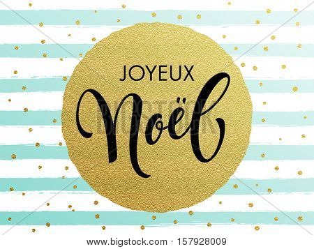 French Merry Christmas Joyeux Noel gold glitter gilding foil greeting card. Vector frosty stripes of winter snow frost with golden glittering circle ball ornament. Gilt calligraphy lettering poster