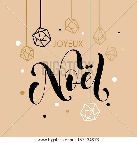Merry Christmas French Joyeux Noel gold glitter ornaments. Gold glitter gilding geometric gem crystal ornaments decoration. Joyeux Noel Christmas greeting modern trend card, poster lettering design